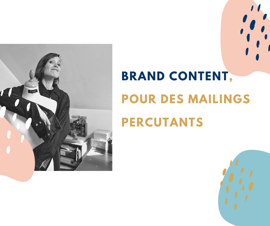 Brand content pour des mails percutants. Marylène Magnaud, marketing digital.