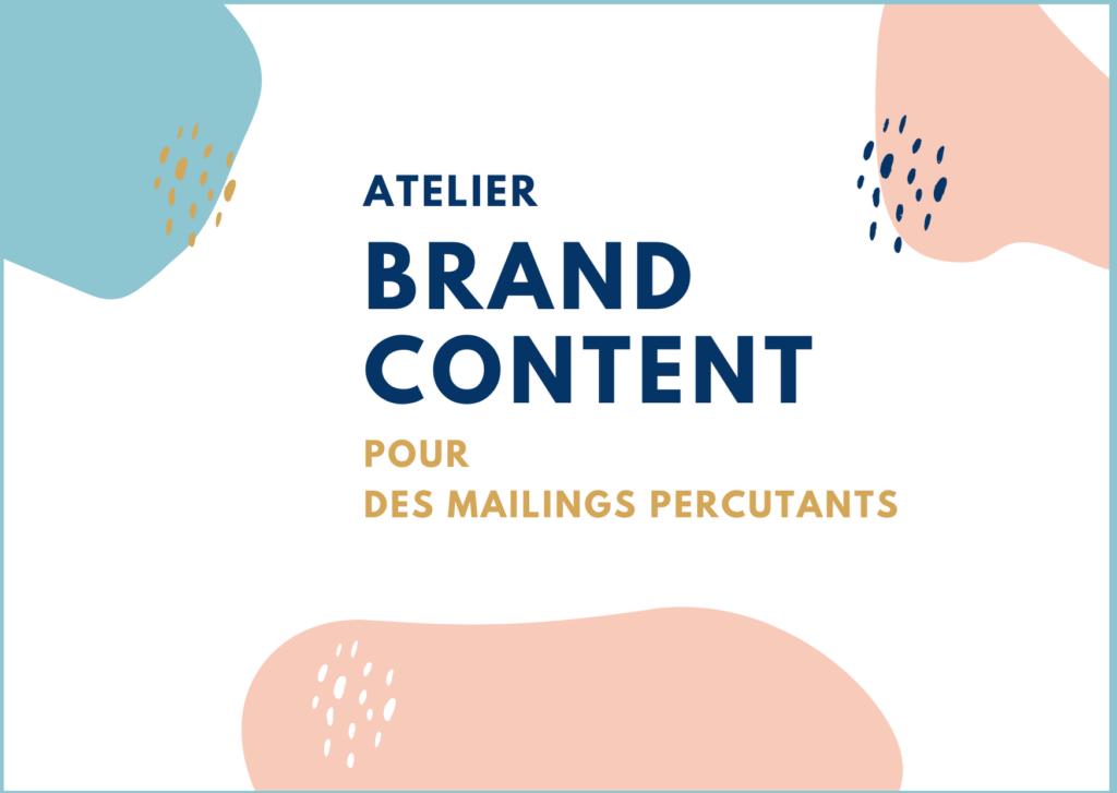 Atelier brand content appliqué aux stratégies de mailing. Marylène Magnaud.