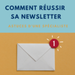 Comment réussir sa newsletter