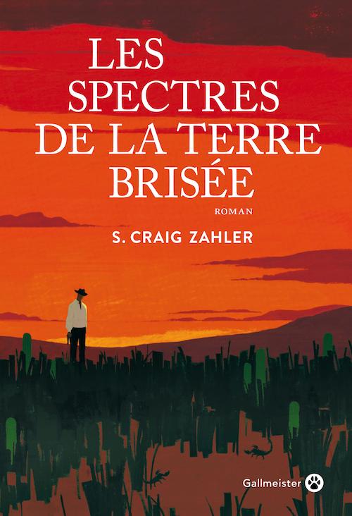 Les spectres de la terre brisée de S. Craig Zahler