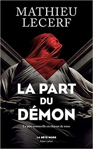 Polar : La part du démon de Mathieu Lecerf chez Robert Laffont