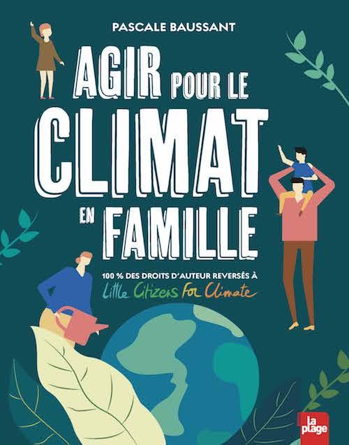 Agir pour le climat  en famille. Un livre de Pascale Baussant